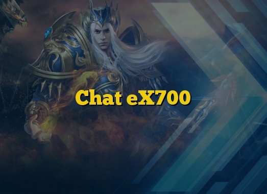 Chat eX700