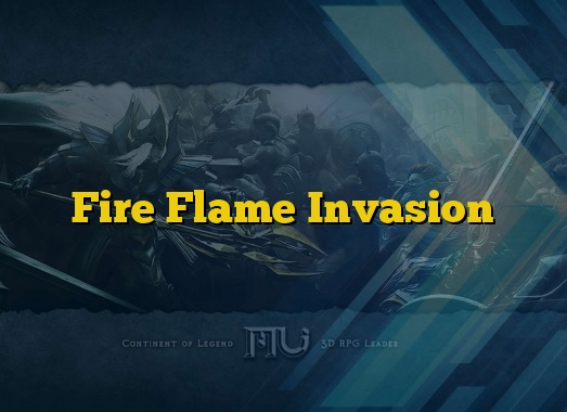 Fire Flame Invasion