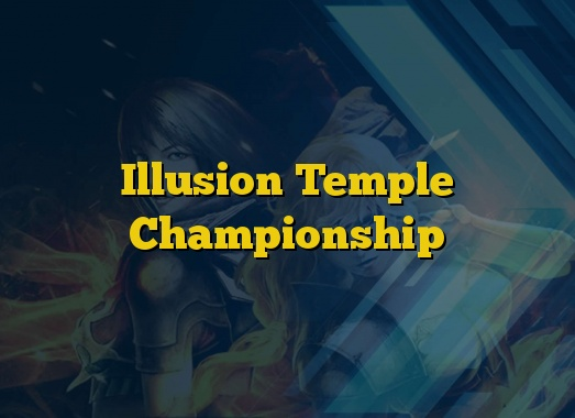 Illusion Temple Championship