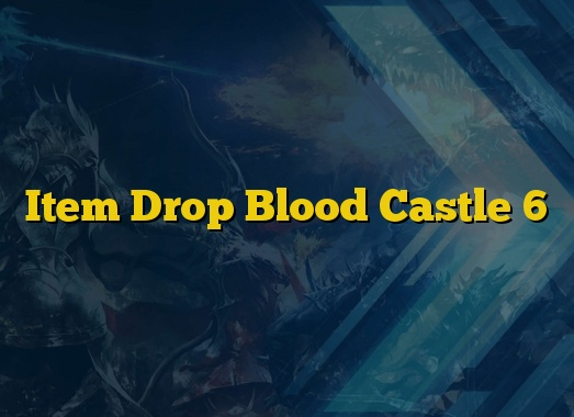 Item Drop Blood Castle 6