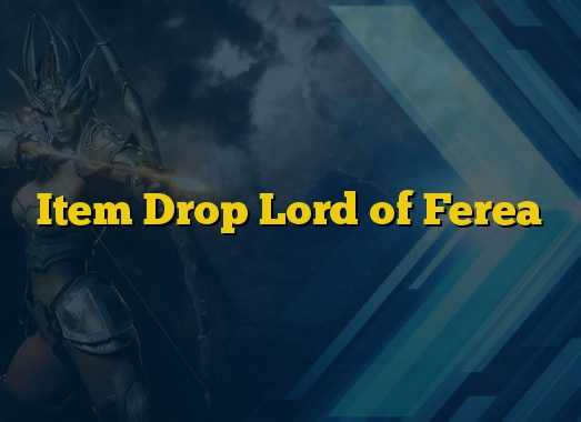 Item Drop Lord of Ferea