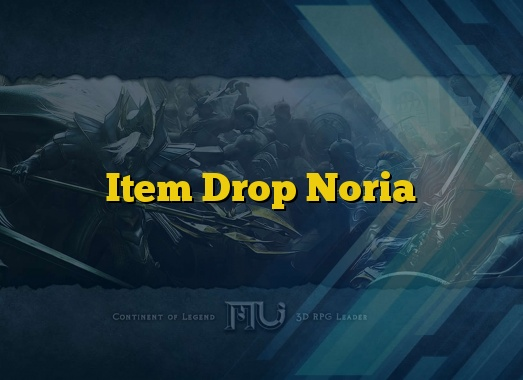 Item Drop Noria