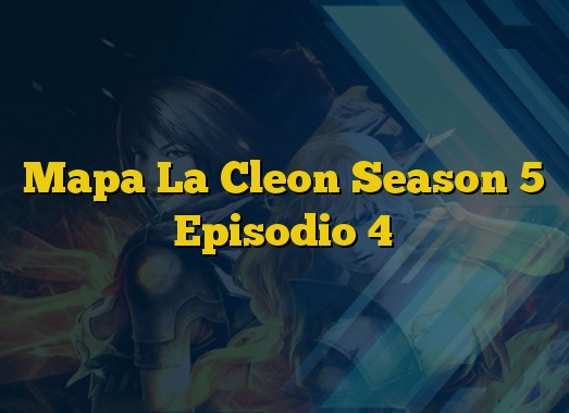 Mapa La Cleon Season 5 Episodio 4