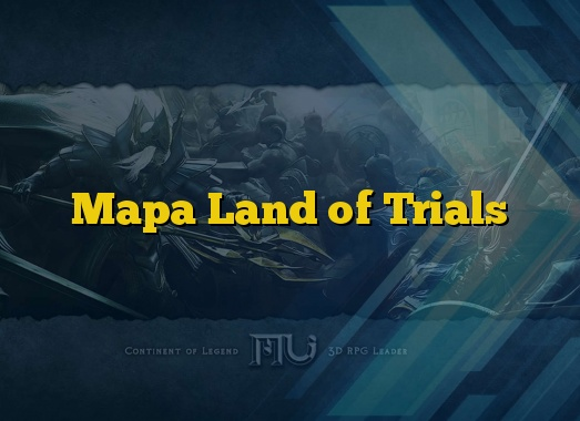 Mapa Land of Trials