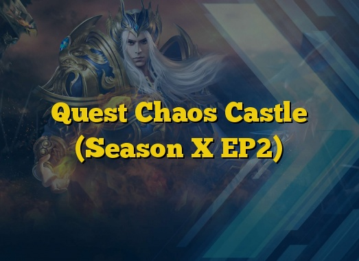 Quest Chaos Castle (Season X EP2)