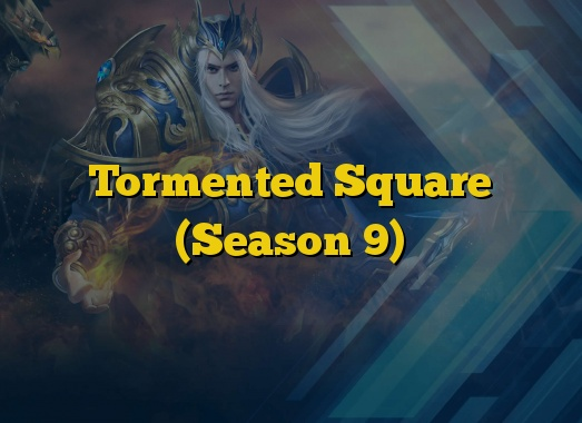 Tormented Square (Season 9)