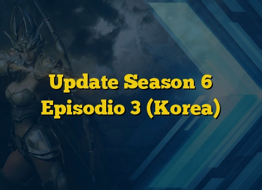 Update Season 6 Episodio 3 (Korea)