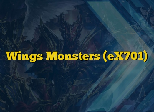 Wings Monsters (eX701)