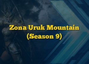 Zona Uruk Mountain (Season 9)