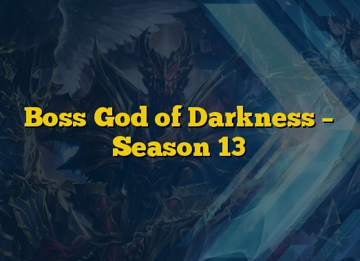 Boss God of Darkness – Season 13