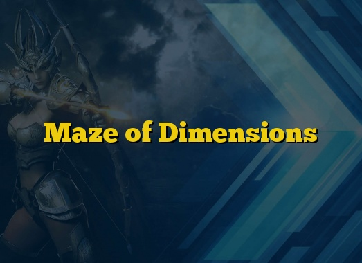 Maze of Dimensions