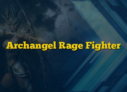 Archangel Rage Fighter