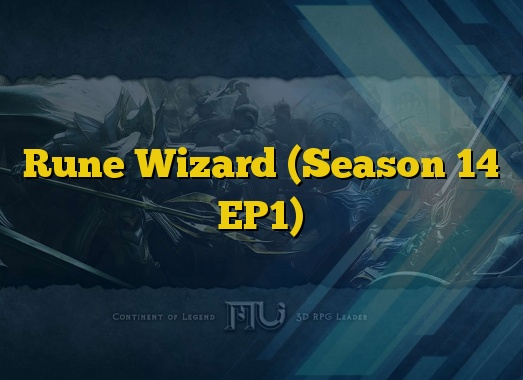 Rune Wizard (Season 14 EP1)